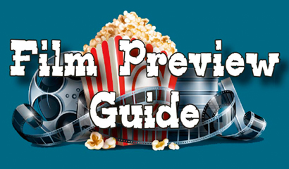 Our Film Preview Guide